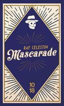 Couverture du livre « Mascarade » de Ray Celestin aux éditions 10/18