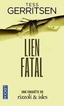 Couverture du livre « Lien fatal » de Tess Gerritsen aux éditions Pocket
