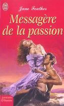 Couverture du livre « Messagere De La Passion » de Jane Feather aux éditions J'ai Lu