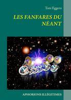 Couverture du livre « Les fanfares du néant » de Toni Eggero aux éditions Books On Demand