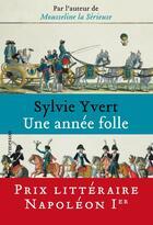 Couverture du livre « Une année folle » de Sylvie Yvert aux éditions Heloise D'ormesson