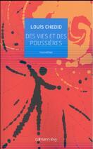 Couverture du livre « Des vies et des poussières » de Louis Chedid aux éditions Calmann-levy
