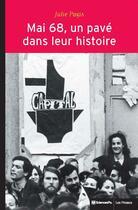 Couverture du livre « Mai 68, un pavé dans leur histoire » de Julie Pagis aux éditions Presses De Sciences Po