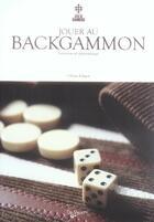 Couverture du livre « Jouer au backgammon » de Urbain Faligot aux éditions De Vecchi