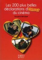 Couverture du livre « Les 200 plus belles déclarations d'amour du cinéma » de Vincent Mirabel aux éditions First