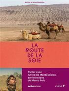 Couverture du livre « La route de la soie » de Alfred De Montesquiou aux éditions Chene