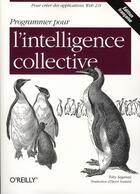 Couverture du livre « Programmer pour l'intelligence collective » de Segaran aux éditions O Reilly France