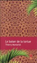 Couverture du livre « Le baiser de la tortue » de Thierry Montoriol aux éditions Gaia