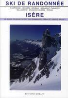 Couverture du livre « Ski de randonnée Isère » de Herve Galley et Emmanuel Cabau aux éditions Olizane