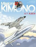 Couverture du livre « Missions Kimono T.7 ; A.M.N » de Jean-Yves Brouard et Francis Nicole aux éditions Jyb Aventures
