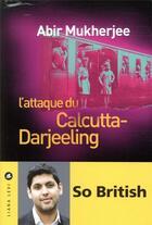 Couverture du livre « L'attaque du Calcutta-Darjeeling » de Abir Mukherjee aux éditions Liana Levi