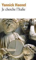 Couverture du livre « Je cherche l'Italie » de Yannick Haenel aux éditions Gallimard
