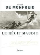 Couverture du livre « Le récif maudit » de Henry De Monfreid aux éditions Arthaud