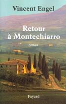 Couverture du livre « Retour à Montechiarro » de Vincent Engel aux éditions Fayard