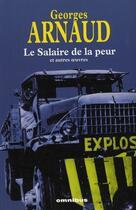 Couverture du livre « Le salaire de la peur ; et autres oeuvres » de Georges Arnaud aux éditions Omnibus