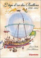 Couverture du livre « L'âge d'or des ballons (1783-1914) » de Jean Molveau et Jean Bellis aux éditions Cepadues