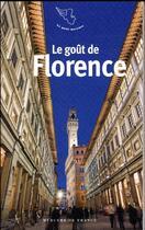 Couverture du livre « Le goût de Florence » de Collectif aux éditions Mercure De France