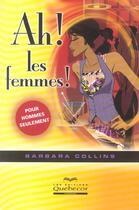 Couverture du livre « Ah ! Les Femmes ! Pour Hommes Seulement » de Barbara Collins aux éditions Quebecor