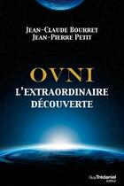 Couverture du livre « Ovnis ; l'extraordinaire découverte » de Jean-Claude Bourret et Jean-Pierre Petit aux éditions Tredaniel