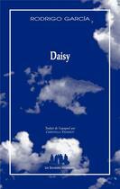 Couverture du livre « Daisy » de Rodrigo Garcia aux éditions Solitaires Intempestifs
