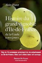 Couverture du livre « Histoire Du Grand Vignoble Ile De France » de Alain Poret aux éditions Presses De Valmy
