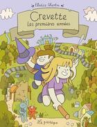 Couverture du livre « Crevette ; les premières années » de Elodie Shanta aux éditions La Pasteque