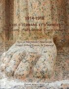 Couverture du livre « 1914 - 1918, voix d'ecrivains et d'artistes » de Association Camille aux éditions Monelle Hayot