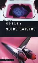 Couverture du livre « Noirs baisers » de Walter Mosley aux éditions Seuil