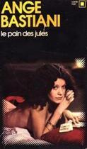 Couverture du livre « Le pain des jules » de Ange Bastiani aux éditions Gallimard