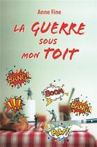 Couverture du livre « La guerre sous mon toit » de Anne Fine aux éditions Ecole Des Loisirs