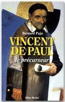 Couverture du livre « Vincent de Paul ; le précurseur » de Bernard Pujo aux éditions Albin Michel