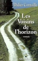Couverture du livre « Les voisins de l'horizon » de Didier Cornaille aux éditions Albin Michel