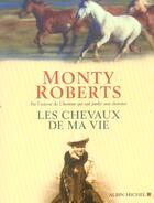 Couverture du livre « Les chevaux de ma vie » de Monty Roberts aux éditions Albin Michel