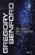 Couverture du livre « Au-delà de l'infini » de Gregory Benford aux éditions Presses De La Cite