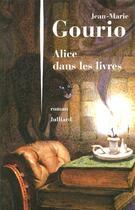 Couverture du livre « Alice dans les livres » de Jean-Marie Gourio aux éditions Julliard
