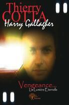 Couverture du livre « Harry Gallagher ; vengeance... la lumière eternelle » de Thierry Cotta aux éditions Edilivre-aparis
