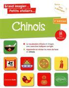Couverture du livre « Grand imagier petits ateliers chinois en images avec exercices ludiques. apprendre et reviser les » de Christine Euler aux éditions Ellipses Marketing