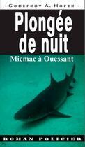 Couverture du livre « Plongée de nuit ; micmac à Ouessant » de Francois Hoff aux éditions Ouest & Cie