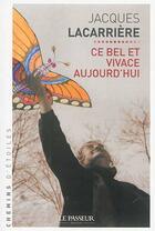 Couverture du livre « Ce bel et vivace aujourd'hui » de Jacques Lacarriere aux éditions Le Passeur