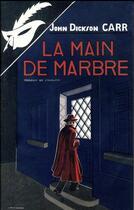 Couverture du livre « La main de marbre » de John Dickson Carr aux éditions Editions Du Masque