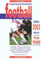 Couverture du livre « Le guide francais et international du football ; edition 2003 » de Eric Lemaire aux éditions De Vecchi