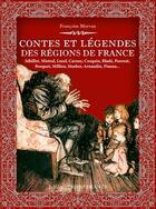Couverture du livre « Contes et légendes des régions de France » de Francoise Morvan aux éditions Ouest France