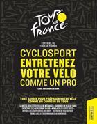 Couverture du livre « Cyclosport : entretenez votre vélo comme un pro ; guide officiel du Tour de France » de Luke Edwardes-Evans aux éditions Amphora