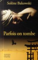 Couverture du livre « Parfois on tombe » de Solene Bakowski aux éditions Favre