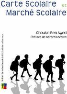 Couverture du livre « Carte scolaire et marché scolaire » de Choukri Ben Ayed aux éditions Editions Du Temps