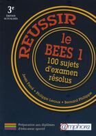 Couverture du livre « Reussir le BEES 1 ; 100 sujets d'examen résolus (édition 2010) » de Jean Ferre et Philippe Leroux et Bernard Philippe aux éditions Amphora