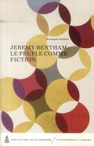 Couverture du livre « Jeremy Bentham Le Peuple Comme Fiction » de Armand Guillot aux éditions Publications De La Sorbonne