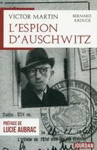Couverture du livre « Victor Martin ; l'espion d'Auschwitz » de Bernard Krouck aux éditions Jourdan