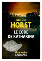 Couverture du livre « Le code de Katharina » de Jorn Lier Horst aux éditions Gallimard