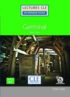 Couverture du livre « Germinal ; lecture FLE ; niveau B1 » de Collectif aux éditions Cle International